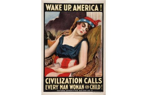 Wake Up, America! Civilization Calls Every Man Woman and Child!, 1917, James Montgomery Flagg (The Huntington Library, Art Galleries, and Botanical Gardens)